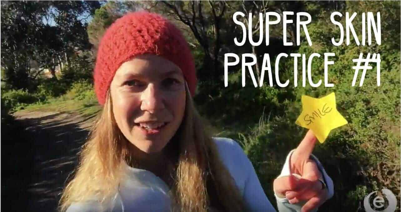 Super Skin Practice #4 Smiling
